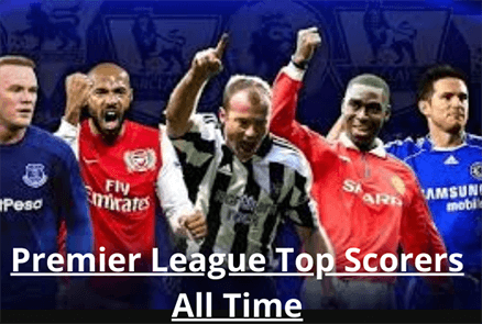 premier league top scorers all time FEATURED IMAGE