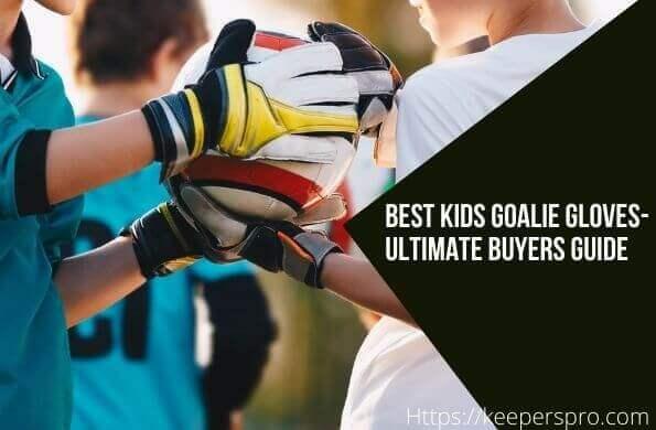 Junior Goalkeeper Gloves 2021- Featured Image