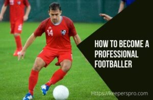 How To Be A Footballer?