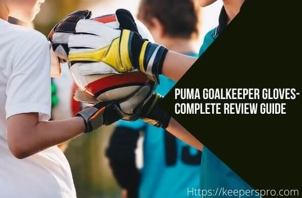 Puma-Goalkeeper-Gloves-Buyers-Guide-
