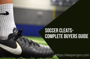 How To Buy Soccer Cleats-Complete Buyer's Guide