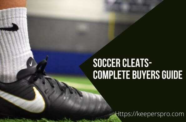 Soccer Cleat-Complete buyers guide