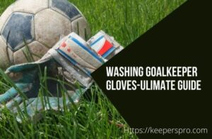 HOW TO CLEAN GOALKEEPER GLOVES.